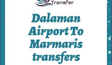 DALAMAN AIRPORT TO CALIS TRANSFERS TOP QUALITY COMPANY